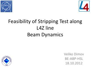 Feasibility of Stripping Test along L4Z line Beam Dynamics