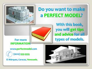 Do  you want to make  a  PERFECT MODEL ?