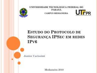 Estudo do  P rotocolo de Segurança  IPS ec  em redes IPv6
