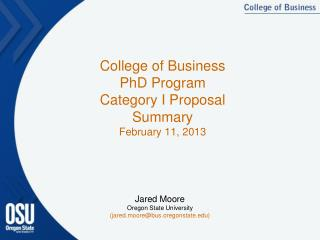 College of Business PhD  Program Category I  Proposal Summary February 11, 2013