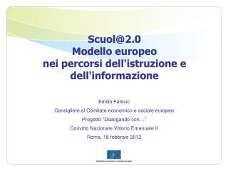 Scuol@2.0  Modello europeo  nei percorsi dell'istruzione e dell'informazione