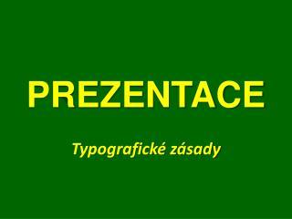 PREZENTACE Typografické zásady