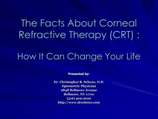 The Facts About Corneal Refractive Therapy CRT :   How It Can Change Your Life