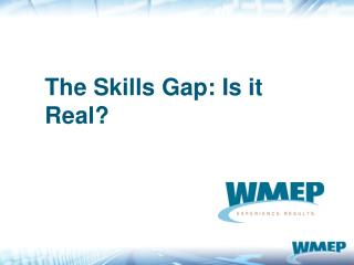 The Skills Gap: Is it Real?
