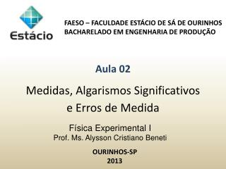 Física Experimental I  Prof.  Ms . Alysson Cristiano Beneti