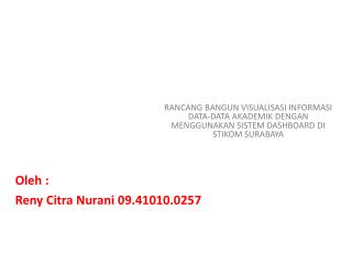 Oleh  : Reny  Citra  Nurani  09.41010.0257