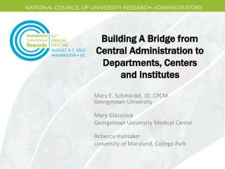 Building A Bridge from Central Administration to  Departments , Centers and  Institutes