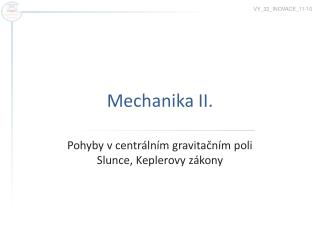 Mechanika  I I.
