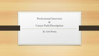 Professional Interview & Career Field Description