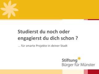 Studierst du noch oder engagierst du dich schon ?