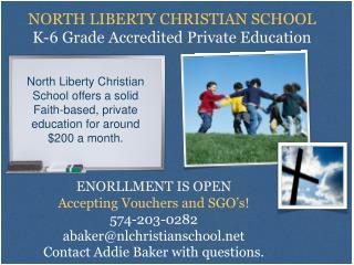 NORTH LIBERTY CHRISTIAN SCHOOL K-6 Grade  Accredited Private  Education