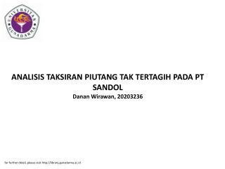 ANALISIS TAKSIRAN PIUTANG TAK TERTAGIH PADA PT SANDOL Danan Wirawan, 20203236