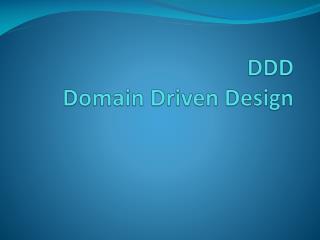 DDD  Domain Driven  Design