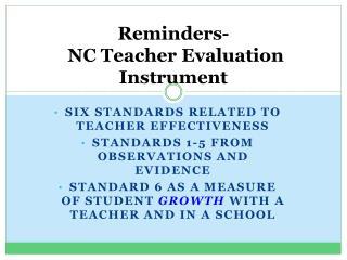 Reminders-  NC Teacher Evaluation Instrument