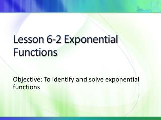 Lesson  6-2  Exponential Functions