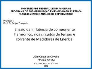 UNIVERSIDADE FEDERAL DE MINAS GERAIS PROGRAMA DE PÓS-GRADUAÇÃO EM ENGENHARIA ELÉTRICA