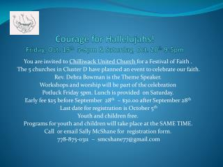 Courage for Hallelujahs! Friday, Oct. 19 th   5-9pm & Saturday, Oct. 20 th  9-5pm