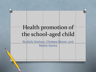 Health promotion of the school-aged child