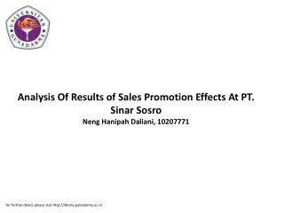 Analysis Of Results of Sales Promotion Effects At PT. Sinar Sosro Neng Hanipah Daliani, 10207771