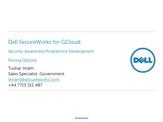 Dell  SecureWorks for GCloud:  Security Awareness Programme Development Pricing Options