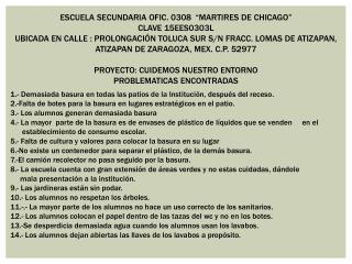"""ESCUELA SECUNDARIA OFIC. 0308  """"MARTIRES DE CHICAGO"""" CLAVE 15EES0303L"""