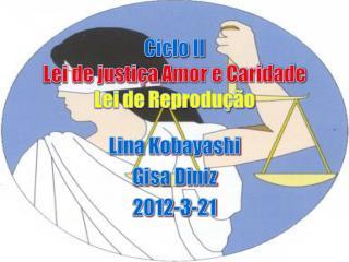Ciclo  II Lei de  justiça  A mor  e  C aridade Lei de Reprodução