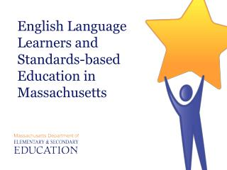 English Language Learners and Standards-based Education in Massachusetts
