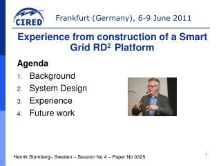 Agenda Background System Design Experience Future work