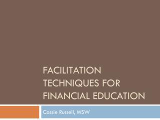 Facilitation techniques for financial education