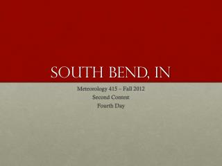 South Bend, IN