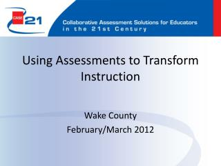 Using Assessments to Transform Instruction