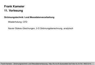 Frank Kameier 11. Vorlesung  Strömungstechnik I und Messdatenverarbeitung