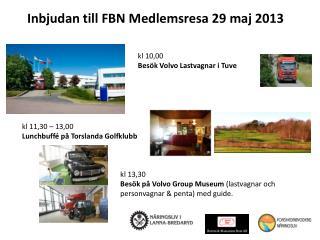 Inbjudan till FBN Medlemsresa 29 maj 2013