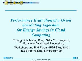 Performance Evaluation of a Green Scheduling Algorithm for Energy Savings in Cloud Computing