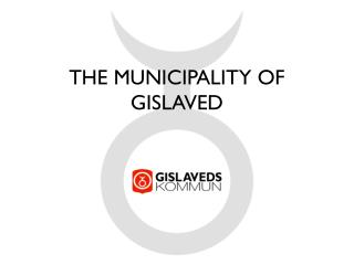 THE MUNICIPALITY OF GISLAVED