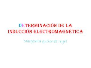 D e terminación de la inducción electromagnética