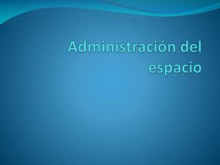 Administración del espacio