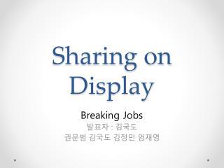 Sharing on Display