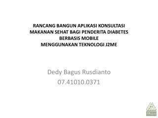 Dedy Bagus Rusdianto 07.41010.0371