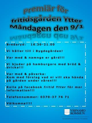 Premiär för  fritidsgården Ytter Måndagen den 9/1