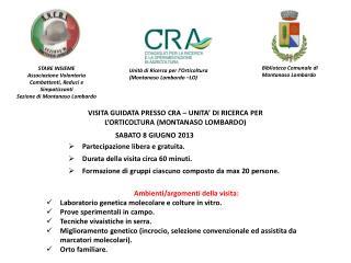 VISITA GUIDATA PRESSO CRA – UNITA'  DI  RICERCA PER L'ORTICOLTURA (MONTANASO LOMBARDO)