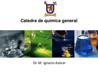 Catedra  de  química general