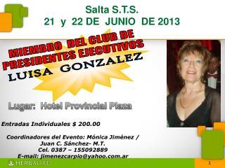 Entradas Individuales $  200.00 Coordinadores del Evento: Mónica Jiménez / Juan C. Sánchez-  M.T.