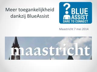 Meer toegankelijkheid dankzij BlueAssist