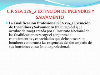 C.P. SEA 129_2 EXTINCIÓN DE INCENDIOS Y SALVAMENTO