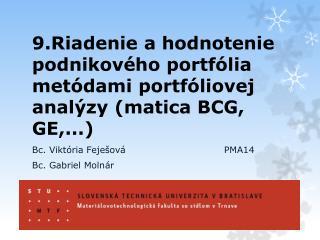 9.Riadenie  a hodnotenie podnikového portfólia metódami portfóliovej analýzy (matica BCG, GE ,...)
