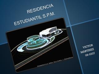 RESIDENCIA ESTUDIANTIL S.P.M.