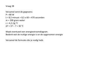 Vraag 28 Verzamel eerst de gegevens: P = 80 W