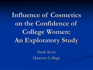 Influence of Cosmetics on the Confidence of College Women:  An Exploratory Study