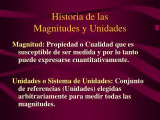 Historia de las  Magnitudes  y Unidades